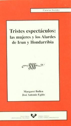 9788483735572: Tristes espectáculos: las mujeres y los Alardes de Irún y Hondarribia (Serie de Ciencias Sociales)