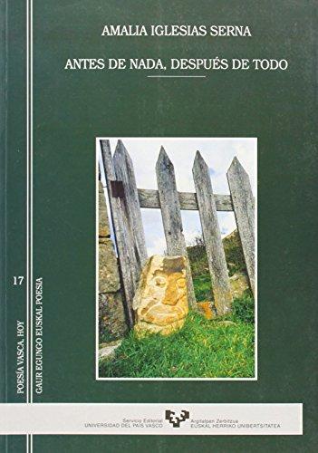 9788483735657: Antes de nada, después de todo (Poesía Vasca Hoy - Gaur Egungo Euskal Poesia)