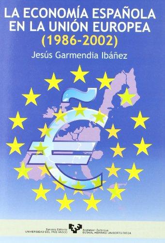 9788483736210: La economía española en la Unión Europea (1986-2002)