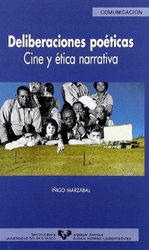 9788483736364: Deliberaciones poéticas : cine y ética narrativa
