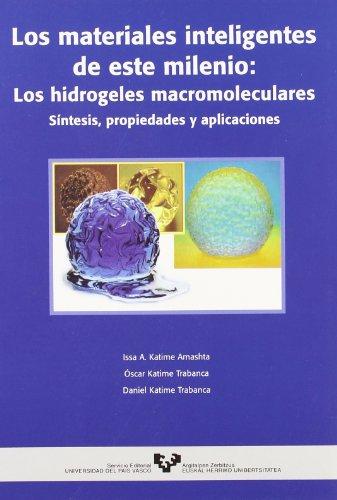 9788483736371: Los materiales inteligentes de este milenio: Los hidrogeles macromoleculares. Síntesis, propiedades y aplicaciones
