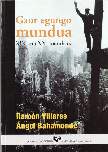 9788483736425: GAUR EGUNGO MUNDUA - XIX ETA XX. MENDEAK