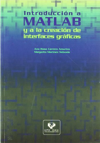 9788483736562: Introducción a MATLAB y a la creación de interfaces gráficas