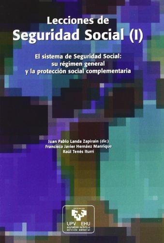 9788483736906: Lecciones de Seguridad Social (I) : el sistema de Seguridad Social su régimen general y la protección social complementaria