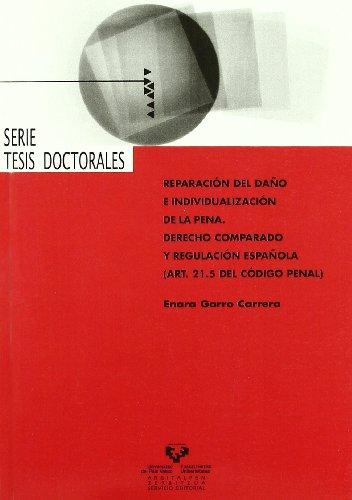 9788483738245: Reparacion del Daño E Individualizacion de la Pena: Derecho Comparado (Tesis) Regulacion Española. (Tesis)