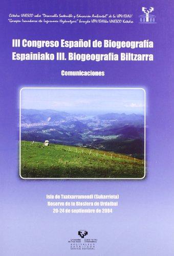 9788483738481: III Congreso Español de Biogeografía. Comunicaciones. Isla de Txatxarramendi (Sukarrieta), Reserva de la Biosfera de Urdaibai, 20-24 de septiembre de 2004