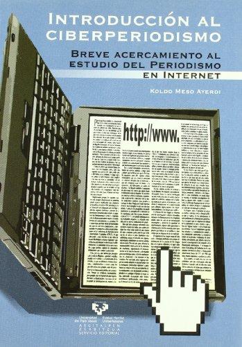 9788483738610: Introducción al ciberperiodismo. Breve acercamiento al estudio del periodismo en Internet (Manuales Universitarios - Unibertsitateko Eskuliburuak)