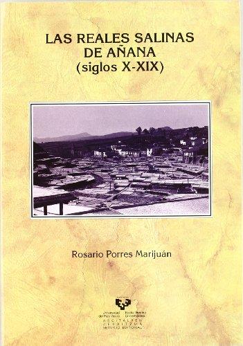 9788483739143: Las Reales Salinas de Añana (siglos X-XIX) (Historia Medieval y Moderna)