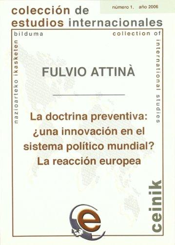 9788483739204: La doctrina preventiva: ¿una innovación en el sistema político mundial? La reacción europea (Colección de Estudios Internacionales)