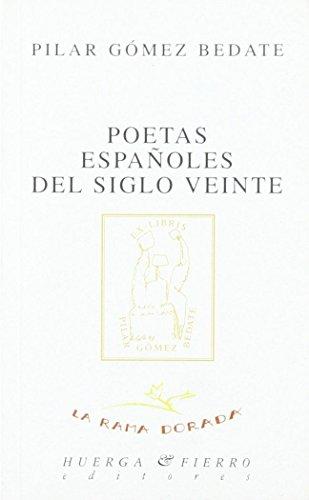 9788483740620: Poetas españoles del siglo veinte (La rama dorada -Ensayos literarios-)