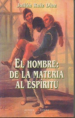 9788483741399: El hombre: De la materia al espíritu (Ensayo) (Spanish Edition)