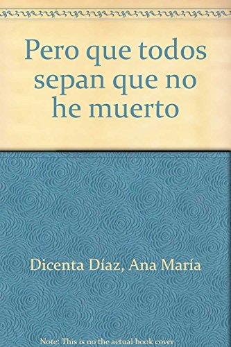 Pero que todos sepan que no he: Ana María Dicenta