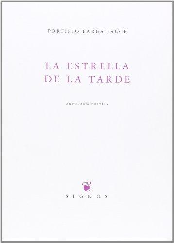 9788483743096: La estella de la tarde: Antología poética (Signos)
