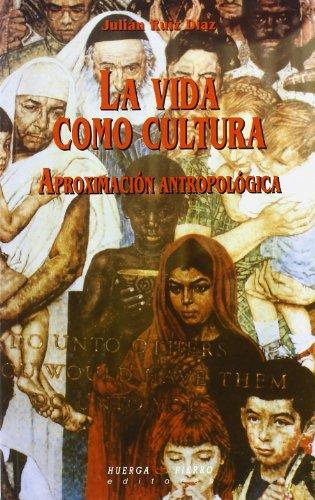 9788483743645: La vida como cultura : aproximación antropológica