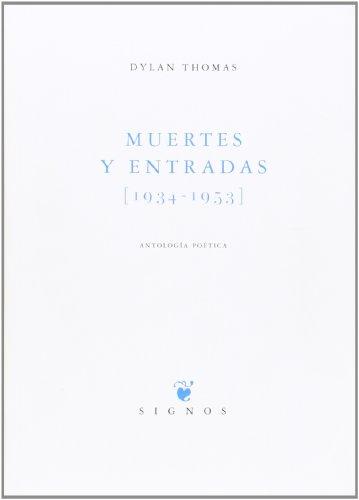 9788483743720: Muertes y entradas (1934-1953): Antología poética (Signos)