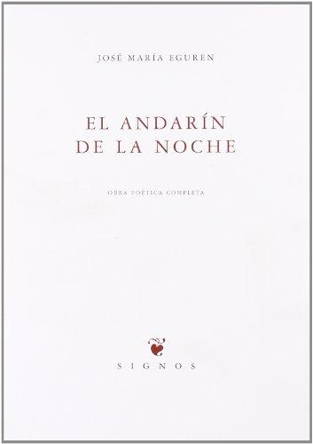 9788483746981: El andarín de la noche : obra poética completa