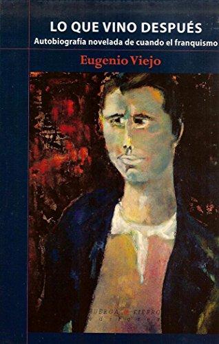 9788483747292: Lo que vino después: Autobiografía novelada de cuando el franquismo (Narrativa (huerga&fierro))