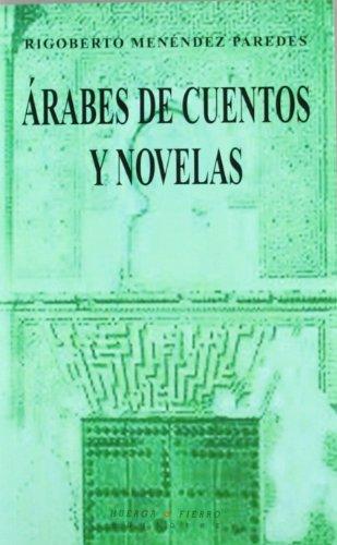 9788483749487: Árabes de cuentos y novelas: El inmigrante árabe en el imaginario narrativo latinoamericano (Ensayo)