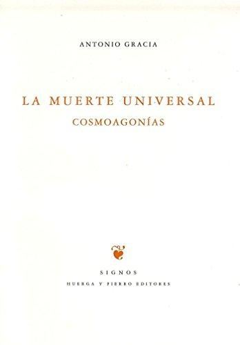 9788483749784: La muerte universal: Cosmoagonías