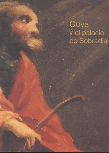 Goya y El Palacio de Sobradiel: Goya, Francisco