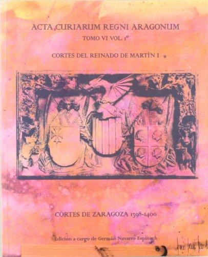 9788483800935: Cortés del reinado de Martín I vol.I Cortés de Zaragoza