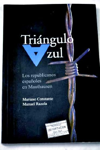 9788483801147: Triangulo azul : los republicanos españoles en mauthausen