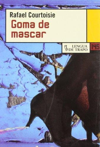 Goma de mascar/ Gum (Nueva biblioteca/ New Library) (Spanish Edition) - Rafael Courtoisie