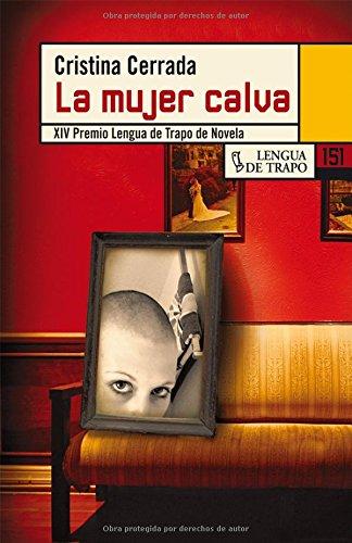 La mujer calva/ The Bald Woman (Nueva Biblioteca) (Spanish Edition): Cerrada, Cristina