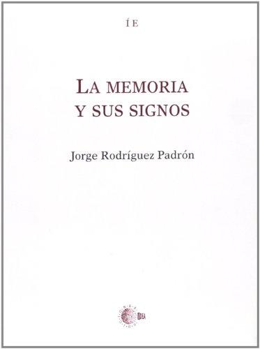 La Memoria y Sus Signos (Spanish Edition) - Padron, Jorge Rodriguez