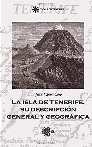 9788483820377: La Isla de Tenerife, su descripción general y geográfica (Spanish Edition)