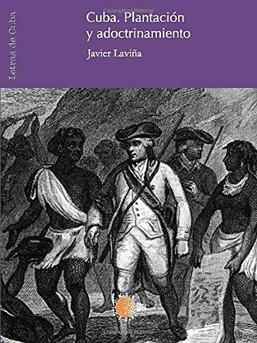9788483820728: Cuba. Plantación Y Adoctrinamiento
