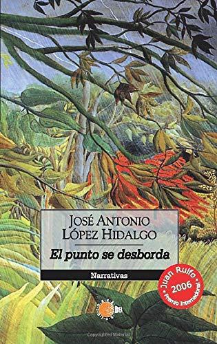 El Punto Se Desborda - Hidalgo, José Antonio López