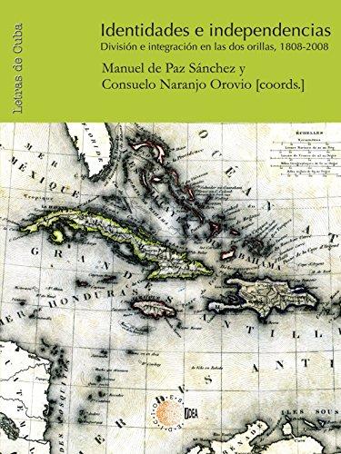 9788483829356: Identidades e Independencias: Division E Integracion En Las Dos Orillas, 1808-2008 (Spanish Edition)