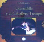 GRANADILLA Y EL CABALLERO TIEMPO: MEDINA BRITO, ISABEL