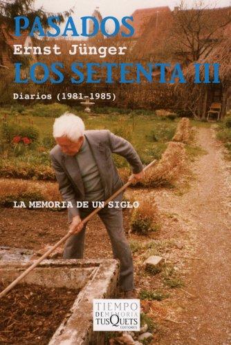 9788483830048: Pasados los setenta III: Diarios (1981-1985) (Diarios de Ernst Junger)