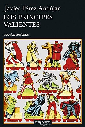LOS PRINCIPES VALIENTES: JAVIER, PEREZ ANDUJAR