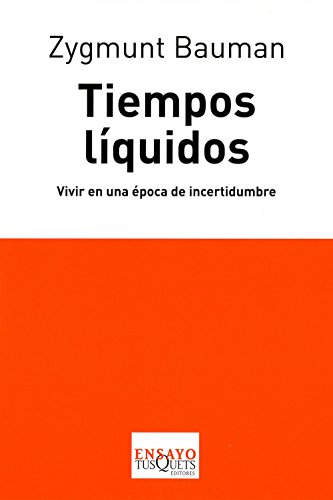 9788483830291: Tiempos líquidos: Vivir en una época de incertidumbre (Ensayo)