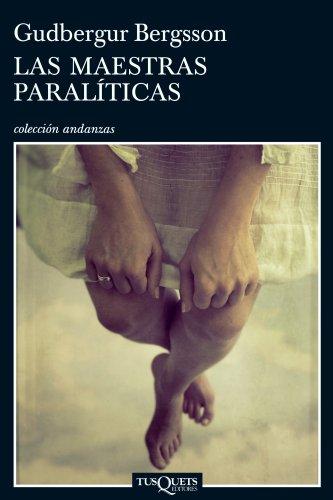 9788483830802: Las maestras paralíticas (Volumen independiente)