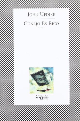 Conejo es rico (Fabula (Tusquets Editores)) (Spanish Edition) (848383085X) by Updike; John