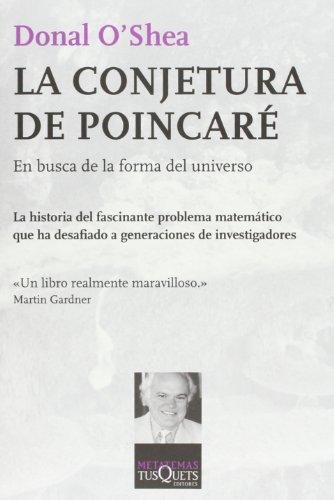 La conjetura de Poincare: En busca de la forma del universo (Metatemas) (Spanish Edition) (9788483830932) by Donal O'Shea