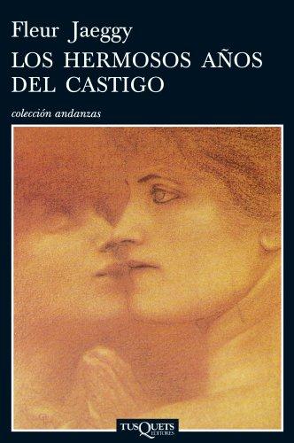9788483831083: Los hermosos anos del castigo (Andanzas) (Spanish Edition)