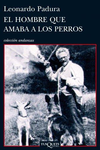 9788483831366: El hombre que amaba a los perros (Coleccion Andanzas) (Spanish Edition)