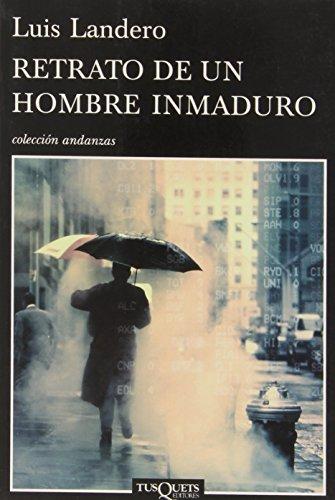 9788483831922: Retrato de un hombre inmaduro (Andanzas)