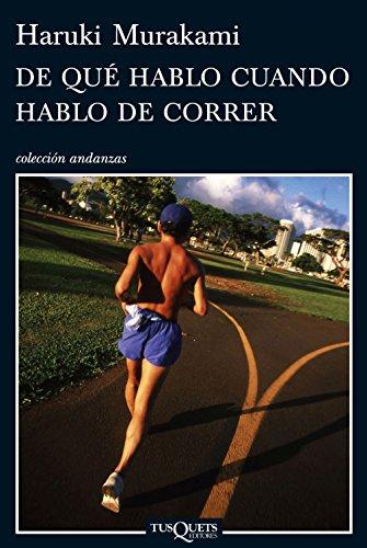 De que hablo cuando hablo de correr: Haruki Murakami