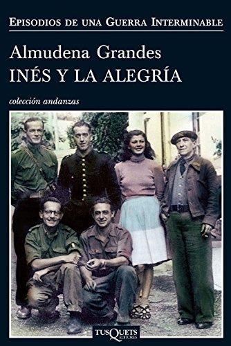 9788483832530: Inés y la alegría: El ejército de unión nacional y la invasión del valle de Arán, Pirineo de Lérida, 19-27 de octubre de 1944 (Andanzas)