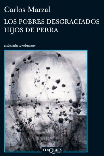 9788483832615: Los pobres desgraciados hijos de perra (Spanish Edition)