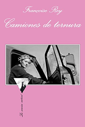 Camiones de ternura: Rey, Françoise (1951-