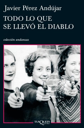 Todo Lo Que Se Llevo el Diablo: Andujar, Javier Perez