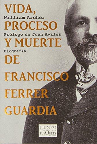 9788483832844: Vida, proceso y muerte de Francisco Ferrer Guardia (Spanish Edition)