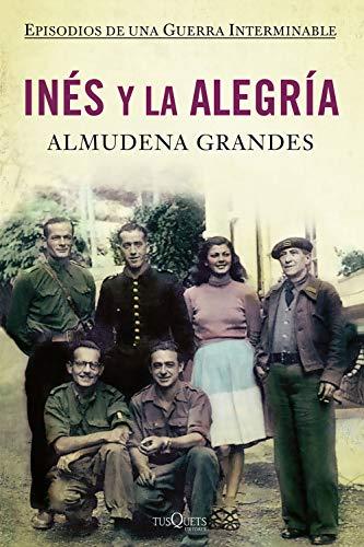 9788483832868: Inés y la alegría: El ejercito de unión nacional y la invasión del valle de Arán, Pirineo de Lérida, 19-27 de octubre de 1944 (Andanzas)